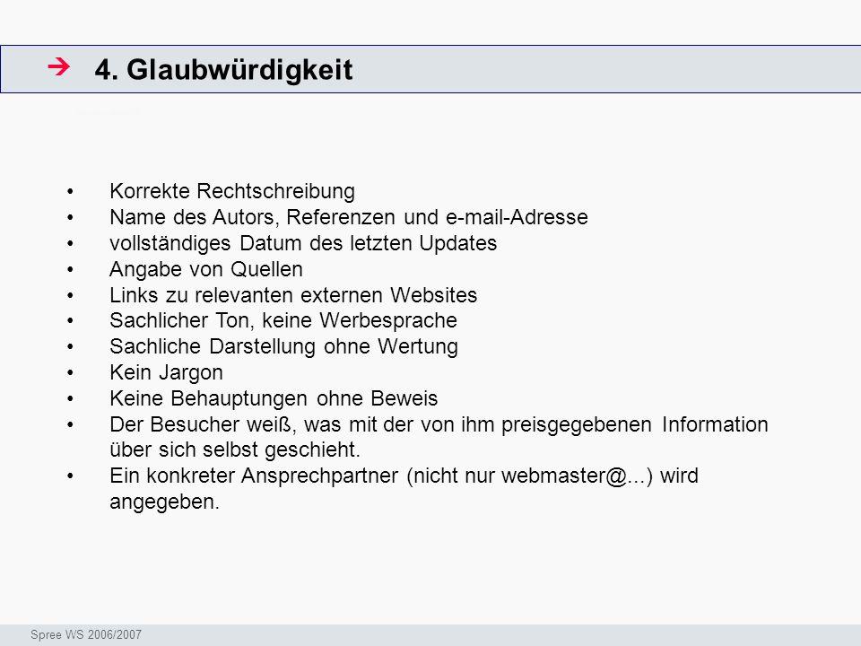 4. Glaubwürdigkeit ArbeitsschritteW Seminar I-Prax: Inhaltserschließung visueller Medien, 5.10.2004 Spree WS 2006/2007 Korrekte Rechtschreibung Name d