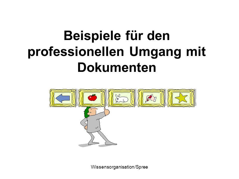 Wissensorganisation/Spree Beispiele für den professionellen Umgang mit Dokumenten