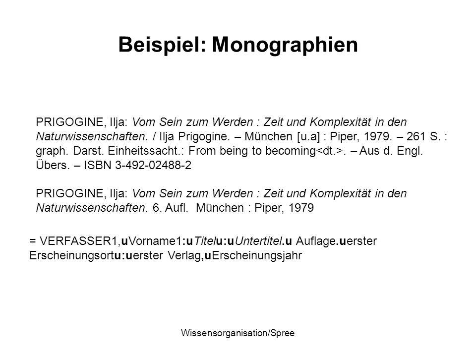 Wissensorganisation/Spree Beispiel: Monographien PRIGOGINE, Ilja: Vom Sein zum Werden : Zeit und Komplexität in den Naturwissenschaften. / Ilja Prigog
