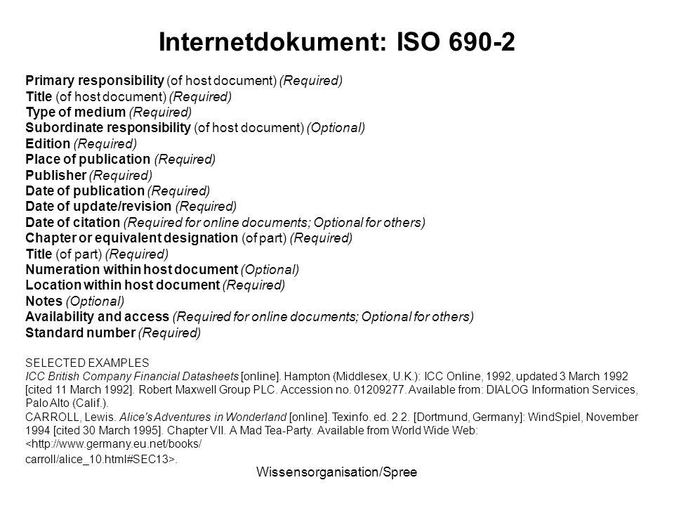Wissensorganisation/Spree Internetdokument: ISO 690-2 Primary responsibility (of host document) (Required) Title (of host document) (Required) Type of