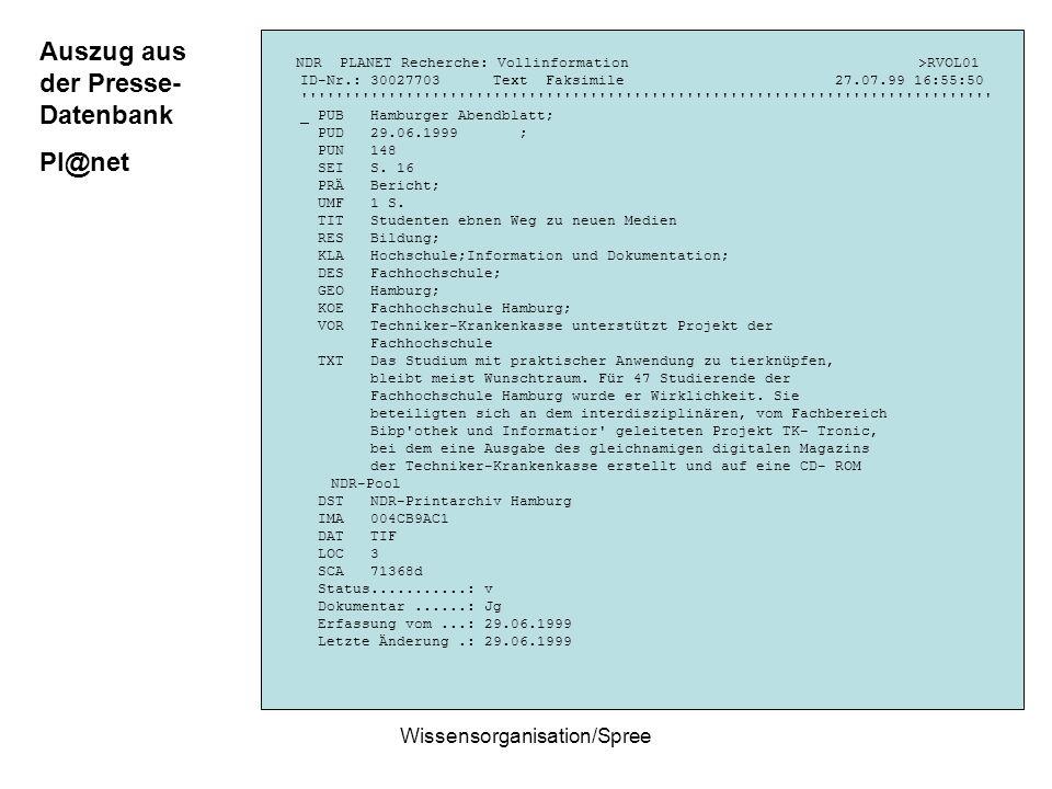 Wissensorganisation/Spree Auszug aus der Presse- Datenbank Pl@net NDR PLANET Recherche: Vollinformation >RVOL01 ID-Nr.: 30027703 Text Faksimile 27.07.