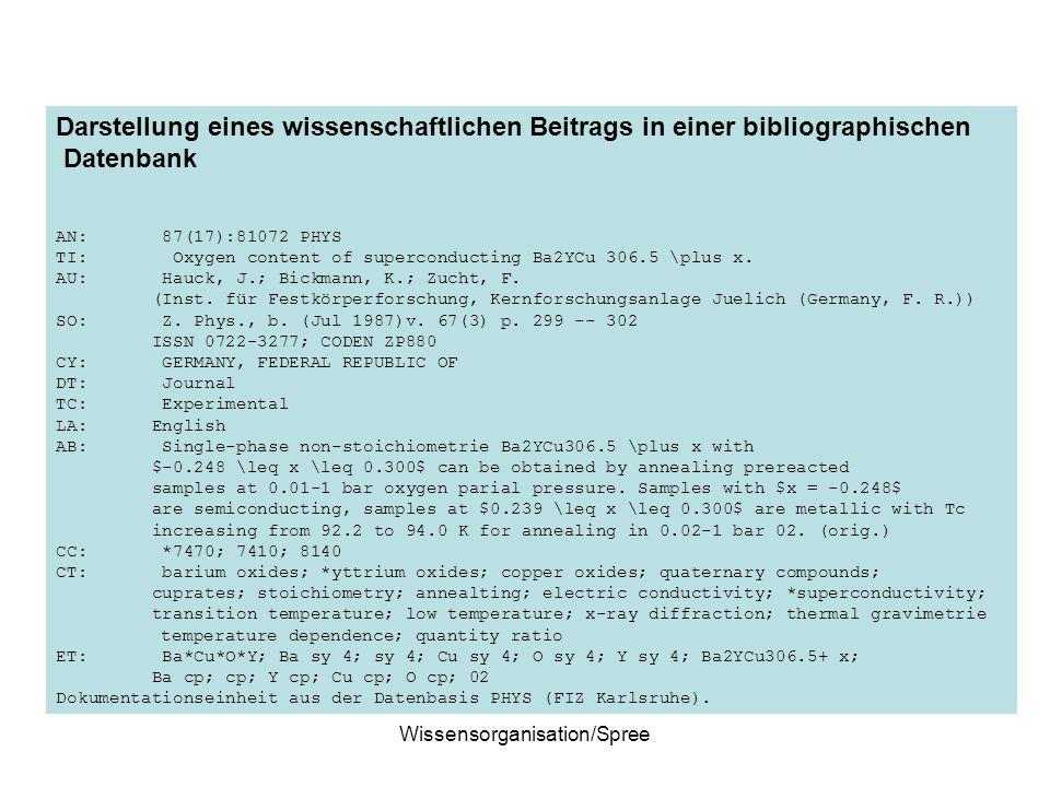 Wissensorganisation/Spree Darstellung eines wissenschaftlichen Beitrags in einer bibliographischen Datenbank AN: 87(17):81072 PHYS TI: Oxygen content