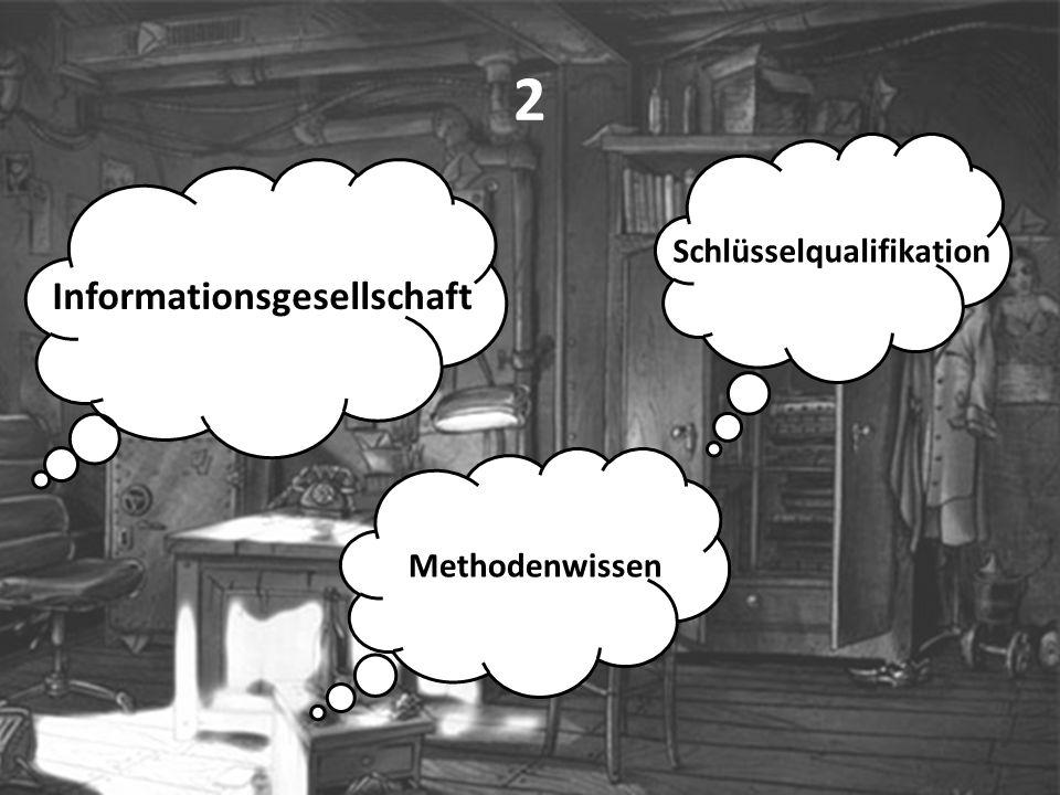 2 Informationsgesellschaft Schlüsselqualifikation Methodenwissen