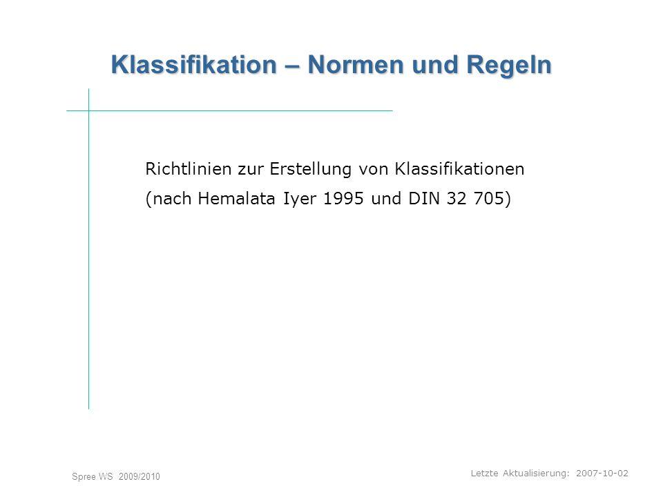 Letzte Aktualisierung: 2007-10-02 Spree WS 2009/2010 Klassifikation – Normen und Regeln Richtlinien zur Erstellung von Klassifikationen (nach Hemalata
