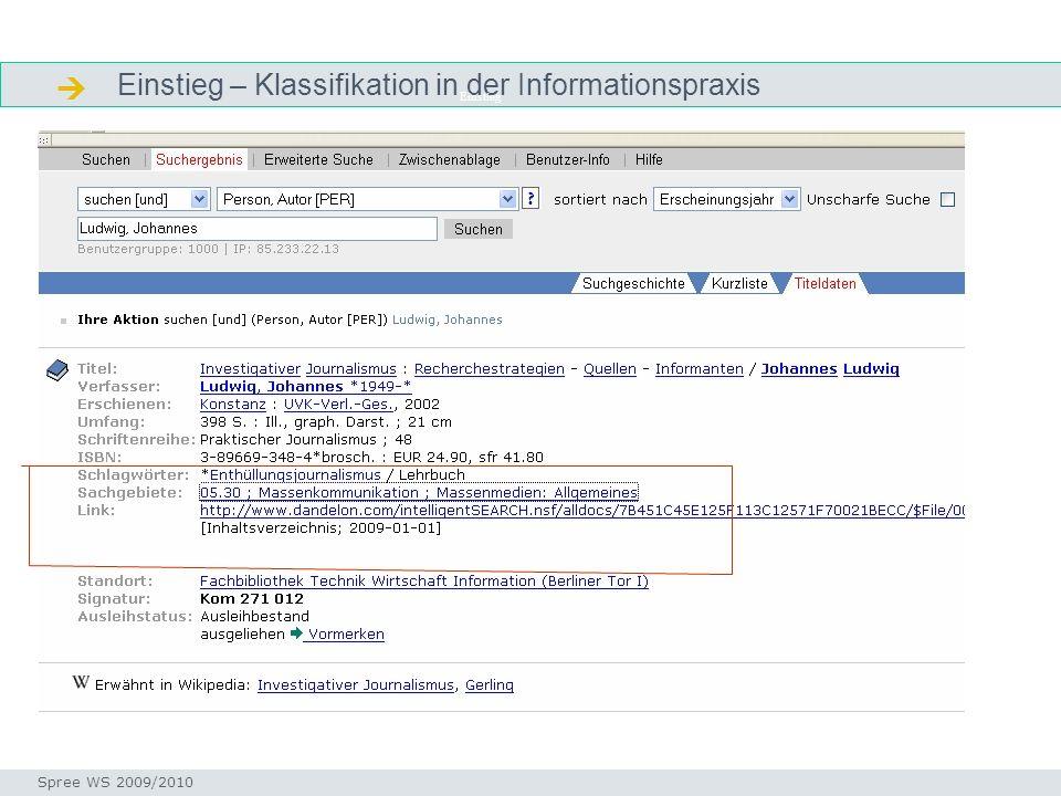 Einstieg – Klassifikation in der Informationspraxis Einstieg Seminar I-Prax: Inhaltserschließung visueller Medien, 5.10.2004 Spree WS 2009/2010