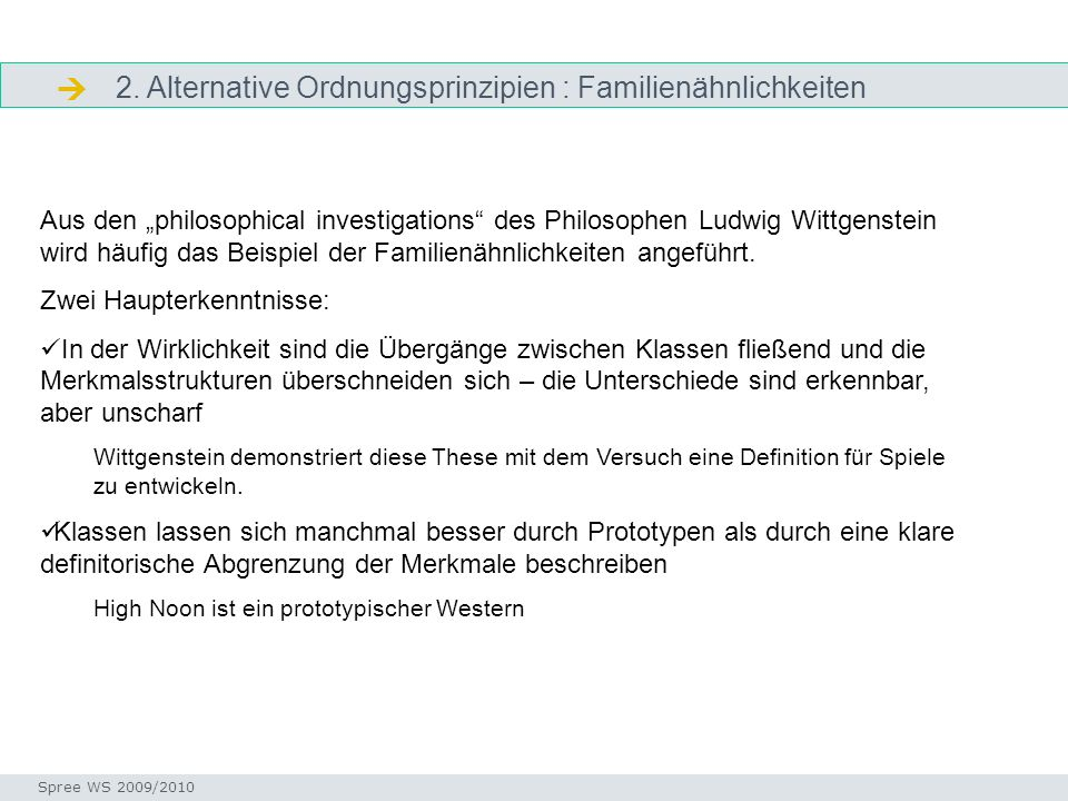 Facettenklassifikation Seminar I-Prax: Inhaltserschließung visueller Medien, 5.10.2004 Spree WS 2009/2010 2. Alternative Ordnungsprinzipien : Familien