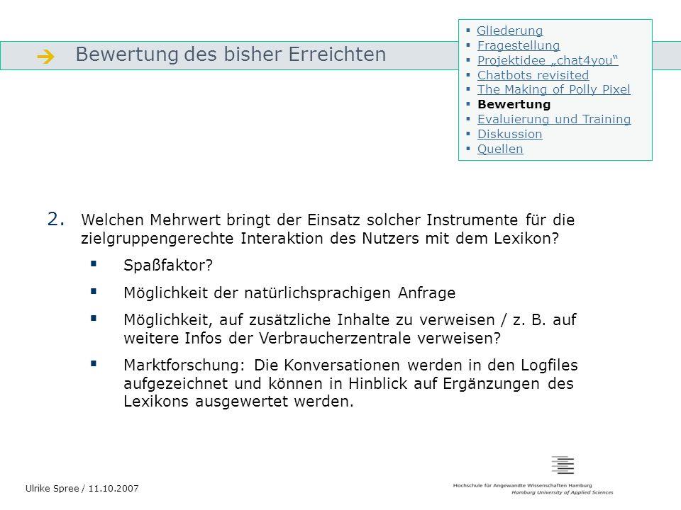 Bewertung des bisher Erreichten Gliederung Ulrike Spree / 11.10.2007 2. Welchen Mehrwert bringt der Einsatz solcher Instrumente für die zielgruppenger