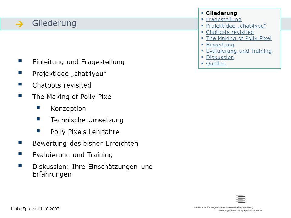 Bewertung des bisher Erreichten Gliederung Ulrike Spree / 11.10.2007 2.