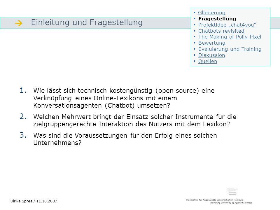 Bewertung des bisher Erreichten Gliederung Ulrike Spree / 11.10.2007 3.