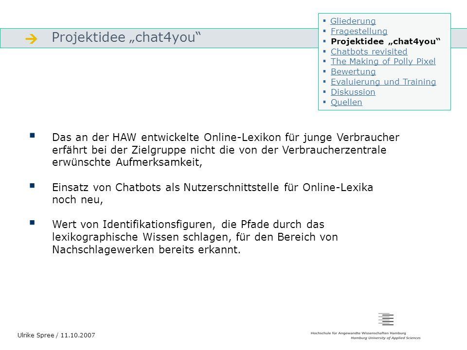 Projektidee chat4you Gliederung Das an der HAW entwickelte Online-Lexikon für junge Verbraucher erfährt bei der Zielgruppe nicht die von der Verbrauch