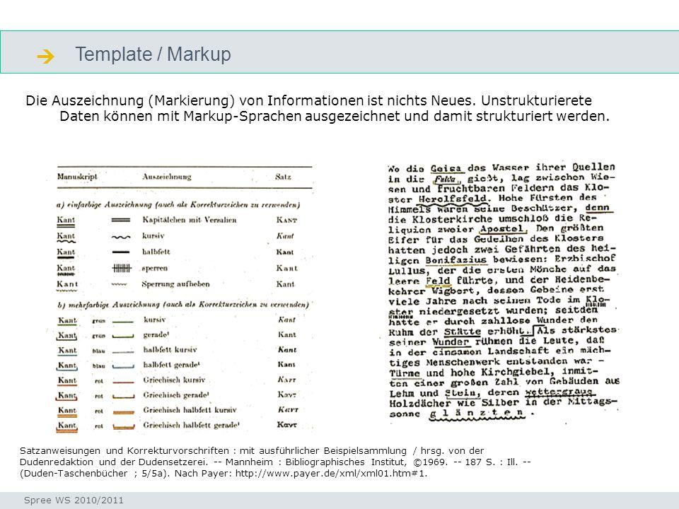 Template / Markup Die Auszeichnung (Markierung) von Informationen ist nichts Neues.