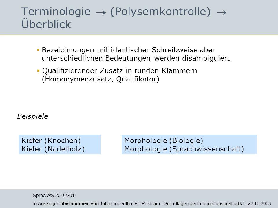 Jutta Lindenthal Terminologie (Polysemkontrolle) Überblick Bezeichnungen mit identischer Schreibweise aber unterschiedlichen Bedeutungen werden disamb
