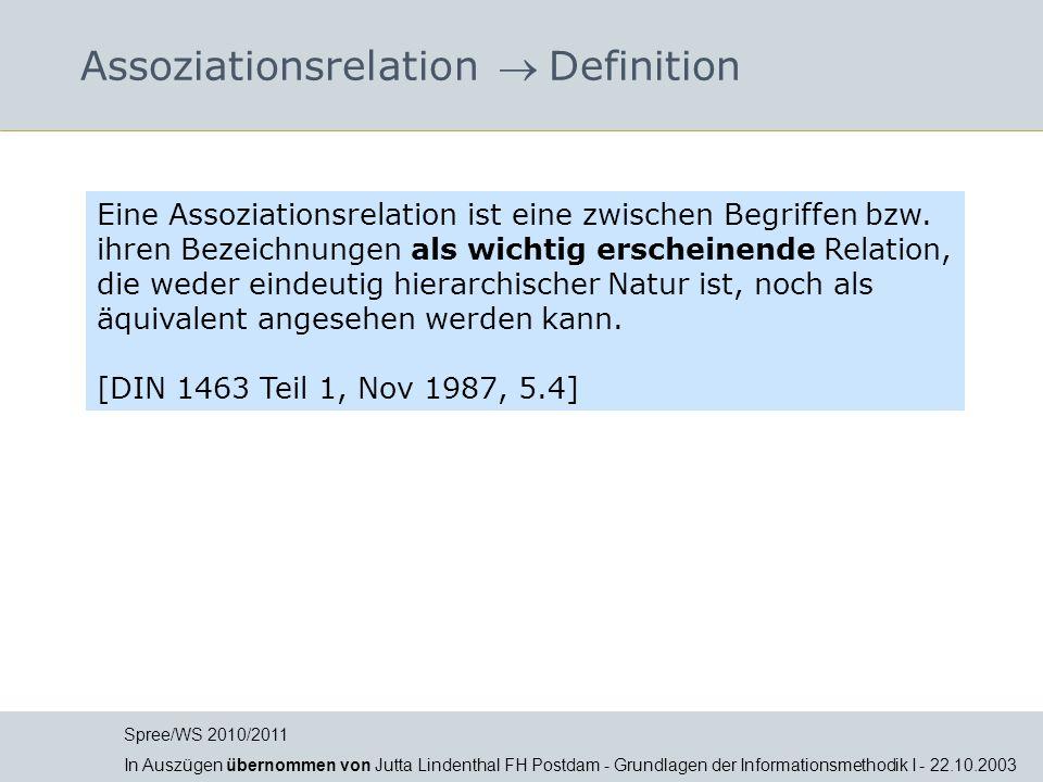 Assoziationsrelation Definition Eine Assoziationsrelation ist eine zwischen Begriffen bzw. ihren Bezeichnungen als wichtig erscheinende Relation, die