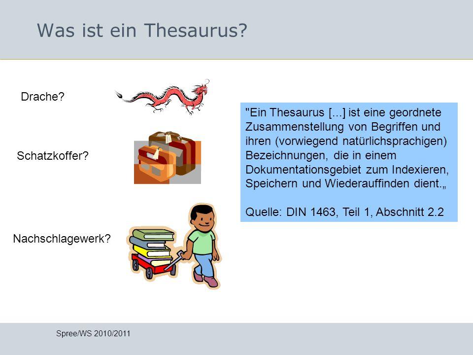 Was ist ein Thesaurus? Spree/WS 2010/2011 Drache? Schatzkoffer? Nachschlagewerk?