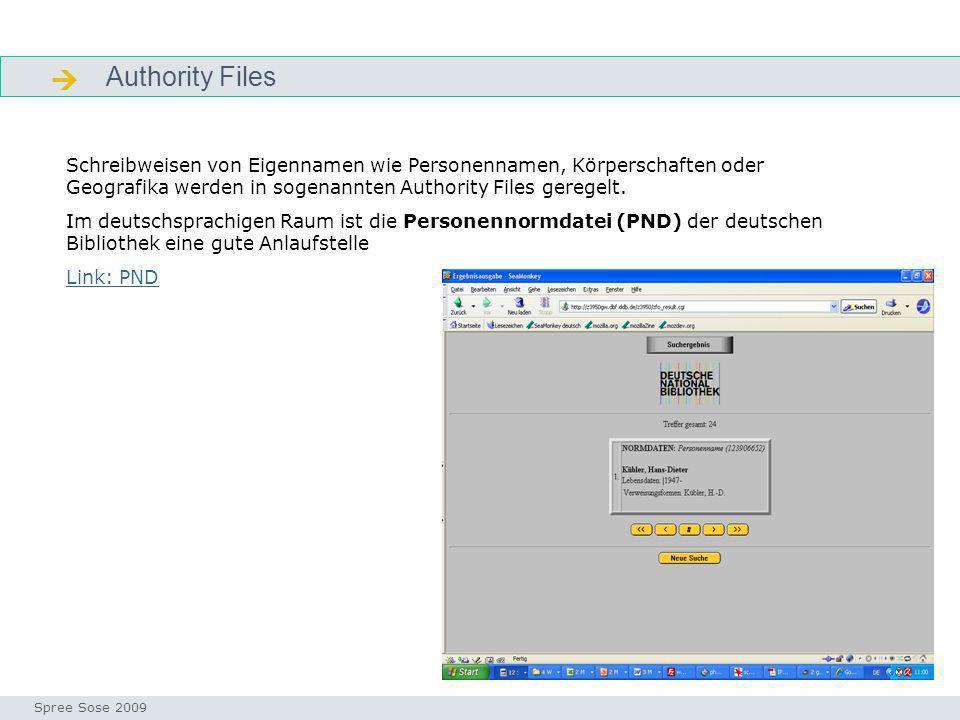 7 Authority Files Alphabete Seminar I-Prax: Inhaltserschließung visueller Medien, 5.10.2004 Spree Sose 2009 Schreibweisen von Eigennamen wie Personenn