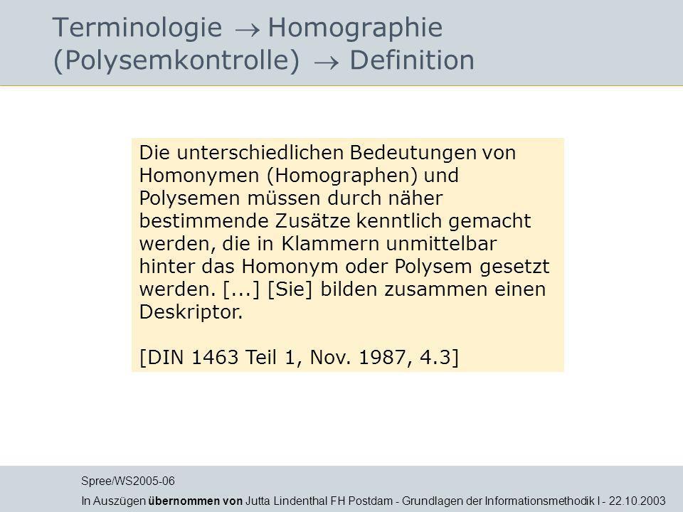 Terminologie Homographie (Polysemkontrolle) Definition Die unterschiedlichen Bedeutungen von Homonymen (Homographen) und Polysemen müssen durch näher