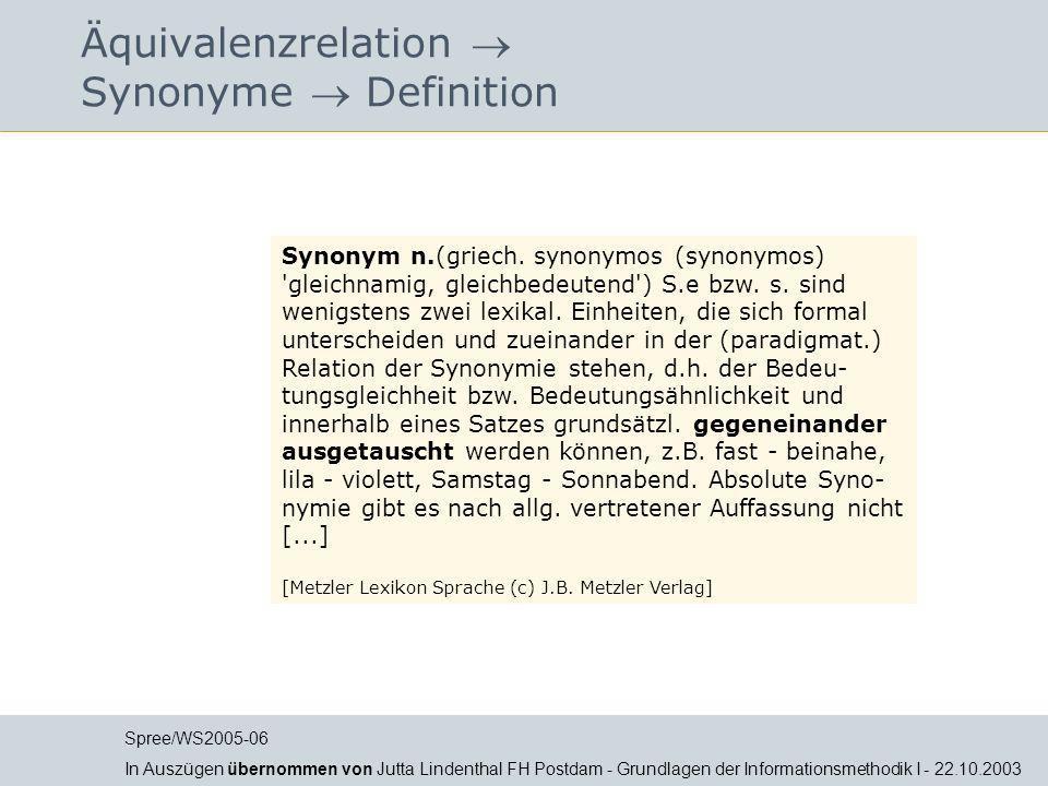 Äquivalenzrelation Synonyme Definition Synonym n.(griech. synonymos (synonymos) 'gleichnamig, gleichbedeutend') S.e bzw. s. sind wenigstens zwei lexik