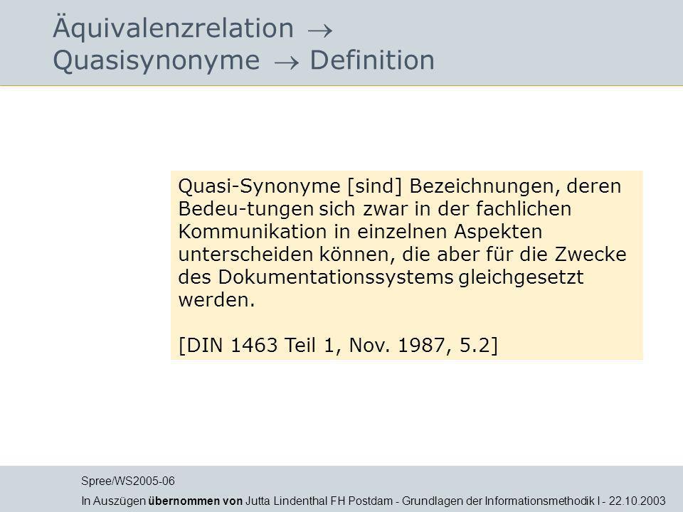 Äquivalenzrelation Quasisynonyme Definition Quasi-Synonyme [sind] Bezeichnungen, deren Bedeu-tungen sich zwar in der fachlichen Kommunikation in einze