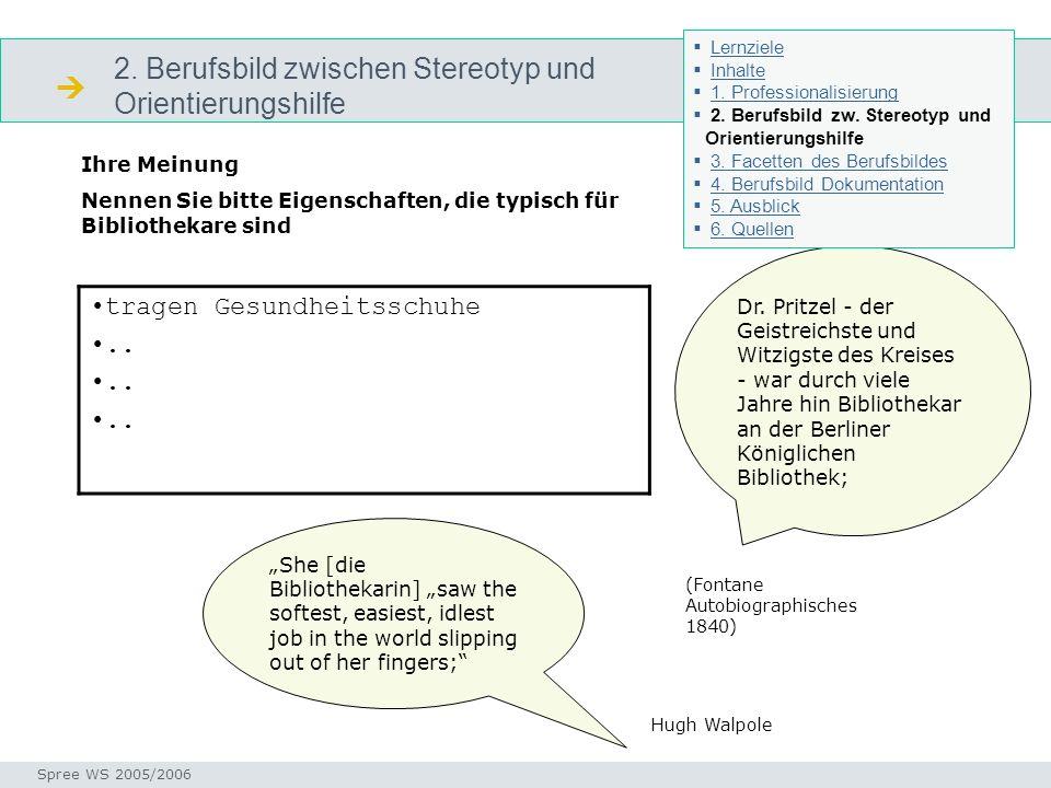 2. Berufsbild zwischen Stereotyp und Orientierungshilfe Stereotyp Seminar I-Prax: Inhaltserschließung visueller Medien, 5.10.2004 Spree WS 2005/2006 I