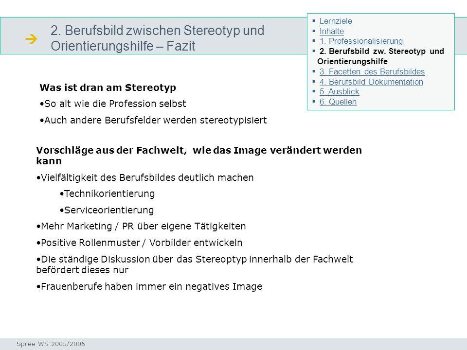2. Berufsbild zwischen Stereotyp und Orientierungshilfe – Fazit Stereotyp Seminar I-Prax: Inhaltserschließung visueller Medien, 5.10.2004 Spree WS 200
