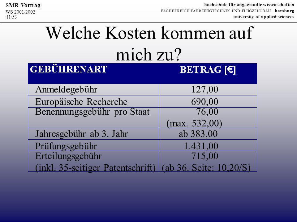 WS 2001/2002 SMR-Vortrag hochschule für angewandte wissenschaften FACHBEREICH FAHRZEUGTECHNIK UND FLUGZEUGBAU hamburg university of applied sciences 11/53 Welche Kosten kommen auf mich zu.