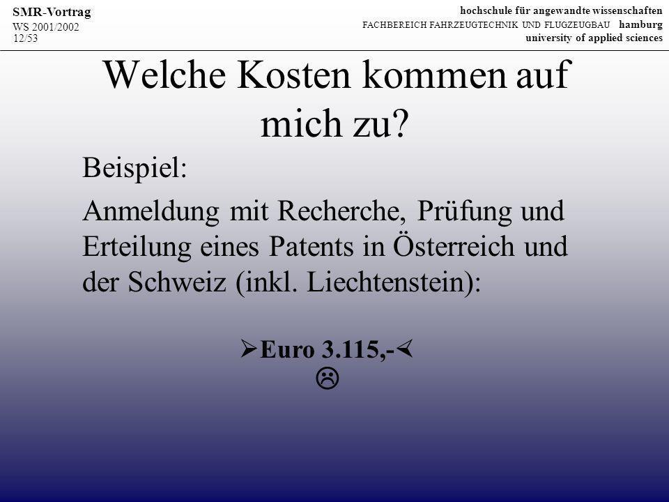 WS 2001/2002 SMR-Vortrag hochschule für angewandte wissenschaften FACHBEREICH FAHRZEUGTECHNIK UND FLUGZEUGBAU hamburg university of applied sciences 12/53 Welche Kosten kommen auf mich zu.