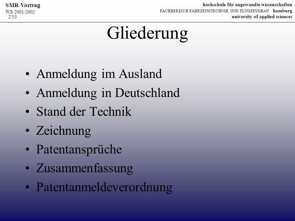 WS 2001/2002 SMR-Vortrag hochschule für angewandte wissenschaften FACHBEREICH FAHRZEUGTECHNIK UND FLUGZEUGBAU hamburg university of applied sciences 13/53 Wo kann ich einen Patenschutz für Europa beantragen.