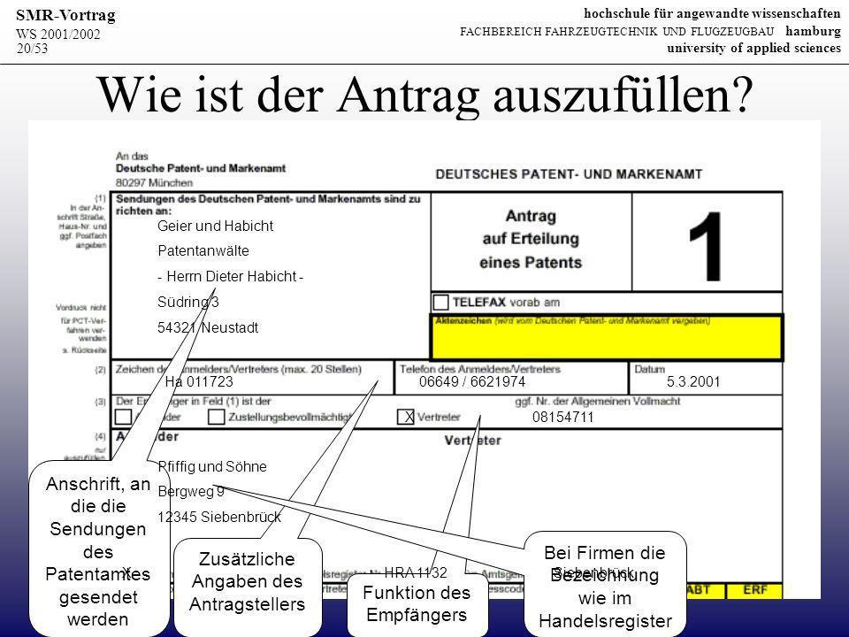 WS 2001/2002 SMR-Vortrag hochschule für angewandte wissenschaften FACHBEREICH FAHRZEUGTECHNIK UND FLUGZEUGBAU hamburg university of applied sciences 20/53 Wie ist der Antrag auszufüllen.