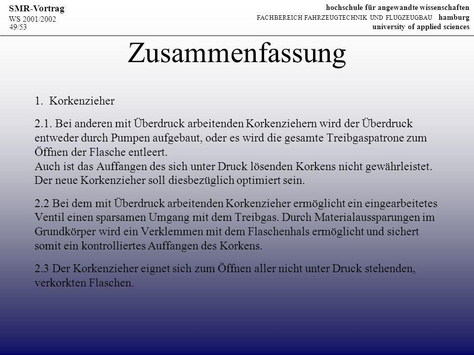 WS 2001/2002 SMR-Vortrag hochschule für angewandte wissenschaften FACHBEREICH FAHRZEUGTECHNIK UND FLUGZEUGBAU hamburg university of applied sciences 49/53 Zusammenfassung 1.
