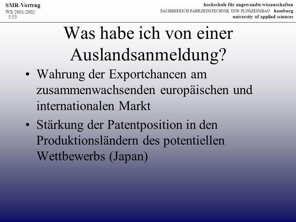 WS 2001/2002 SMR-Vortrag hochschule für angewandte wissenschaften FACHBEREICH FAHRZEUGTECHNIK UND FLUGZEUGBAU hamburg university of applied sciences 5/53 Was habe ich von einer Auslandsanmeldung.
