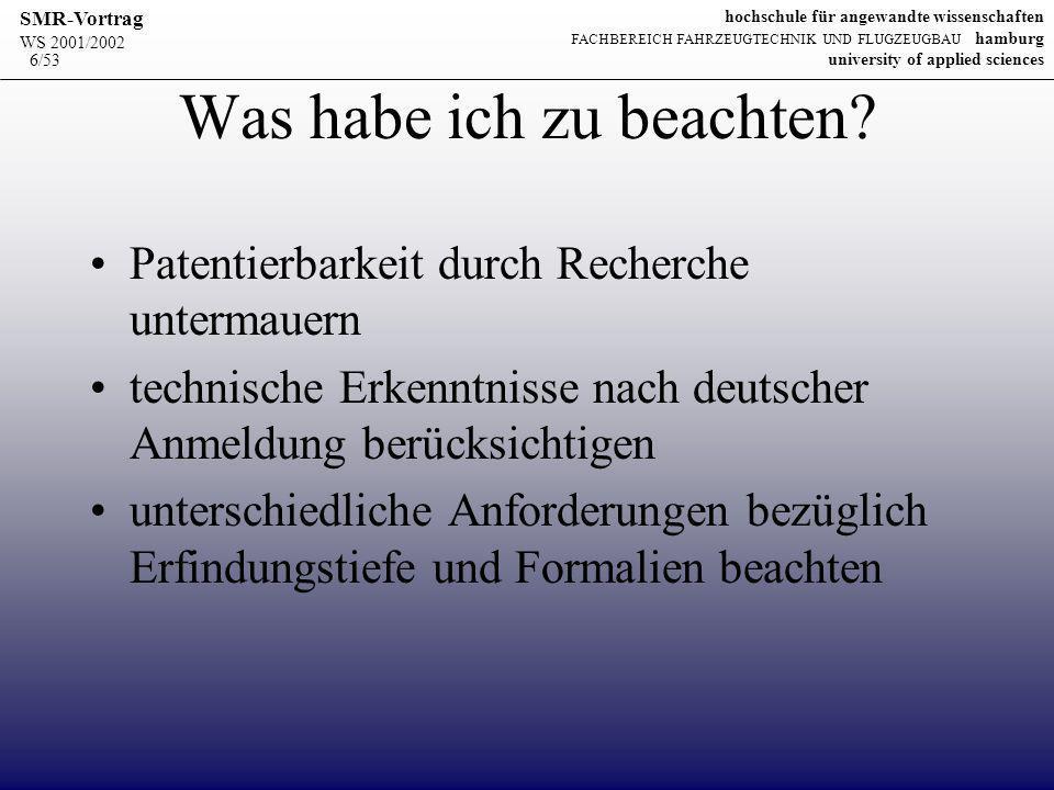 WS 2001/2002 SMR-Vortrag hochschule für angewandte wissenschaften FACHBEREICH FAHRZEUGTECHNIK UND FLUGZEUGBAU hamburg university of applied sciences 7/53 Welche Formen von Auslandsanmeldungen gibt es.
