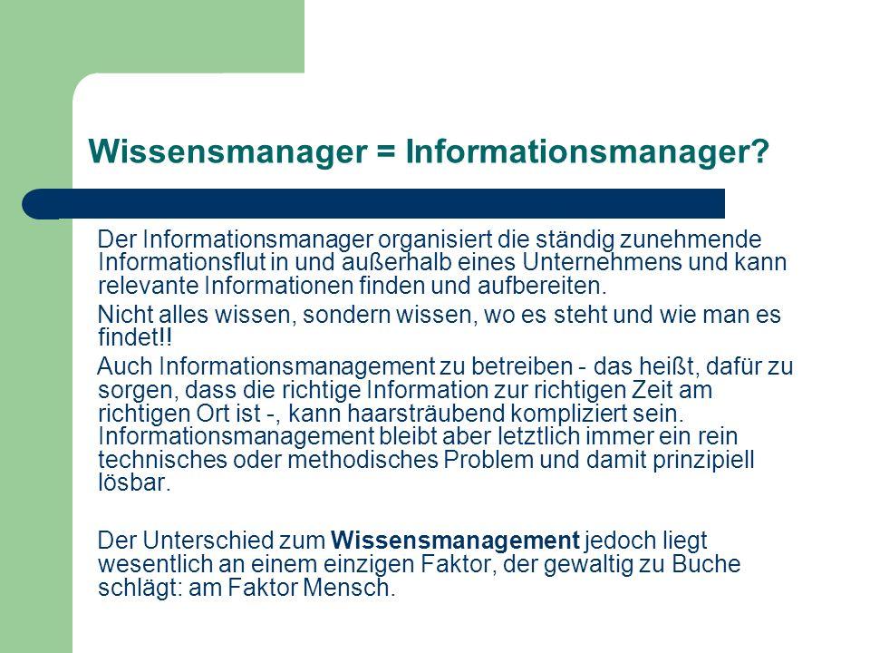 Wissensmanager = Informationsmanager.