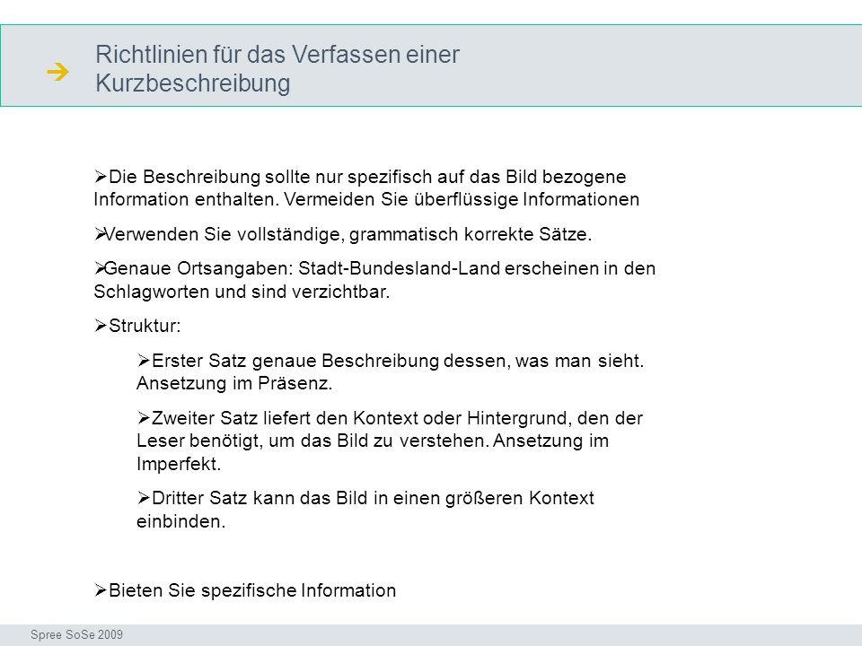 Richtlinien für das Verfassen einer Kurzbeschreibung Richtlinien Seminar I-Prax: Inhaltserschließung visueller Medien, 5.10.2004 Spree SoSe 2009 Die B