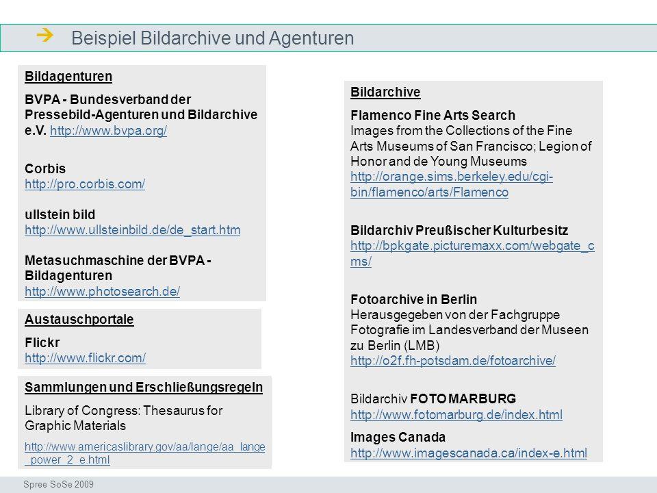 Beispiel Bildarchive und Agenturen Bildarchive Seminar I-Prax: Inhaltserschließung visueller Medien, 5.10.2004 Spree SoSe 2009 Bildagenturen BVPA - Bu