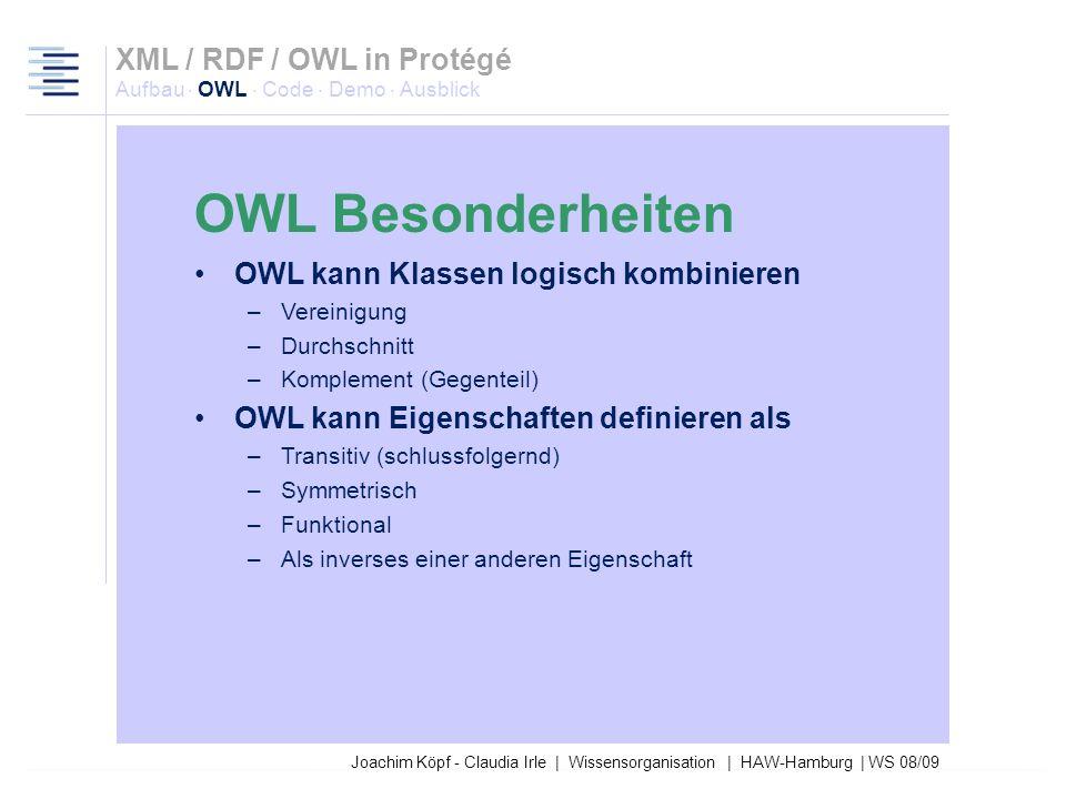 Joachim Köpf - Claudia Irle | Wissensorganisation | HAW-Hamburg | WS 08/09 Die drei Bausteine von OWL-Ontologien Klassen Individuen (Objekte in RDF) R