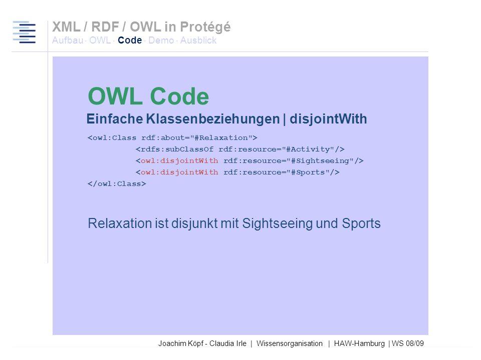 Joachim Köpf - Claudia Irle | Wissensorganisation | HAW-Hamburg | WS 08/09 Sunbathing ist subClassOf Relaxation. XML / RDF / OWL in Protégé Aufbau · O