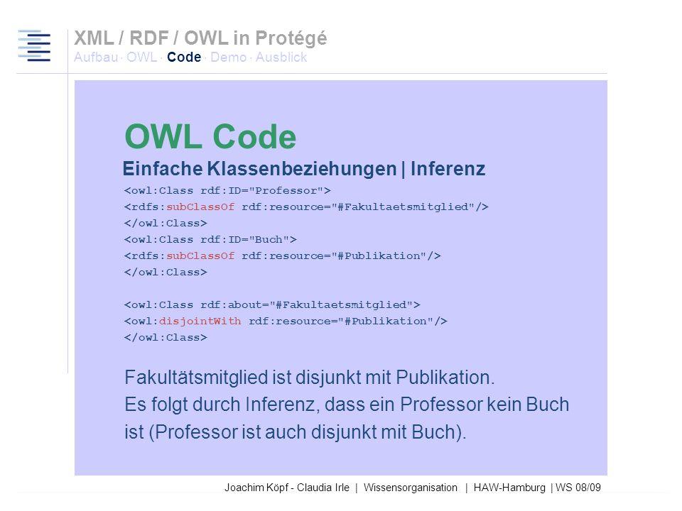 Joachim Köpf - Claudia Irle | Wissensorganisation | HAW-Hamburg | WS 08/09 Relaxation ist disjunkt mit Sightseeing und Sports XML / RDF / OWL in Proté