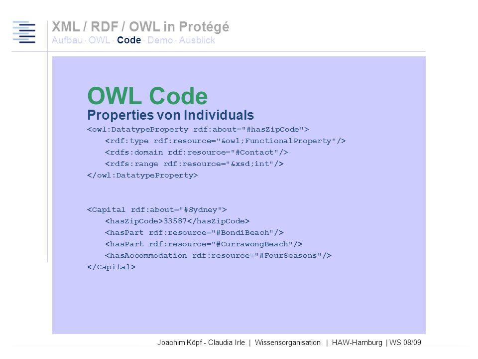 Joachim Köpf - Claudia Irle | Wissensorganisation | HAW-Hamburg | WS 08/09 Identisch mit XML / RDF / OWL in Protégé Aufbau · OWL · Code · Demo · Ausbl