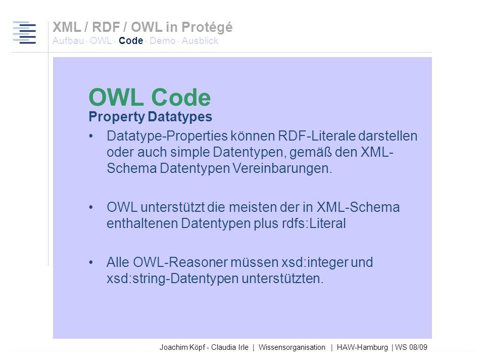Joachim Köpf - Claudia Irle | Wissensorganisation | HAW-Hamburg | WS 08/09 Properties Einschränkung durch –Domain (RDFS) –Range (RDFS) 2 Unterklassen