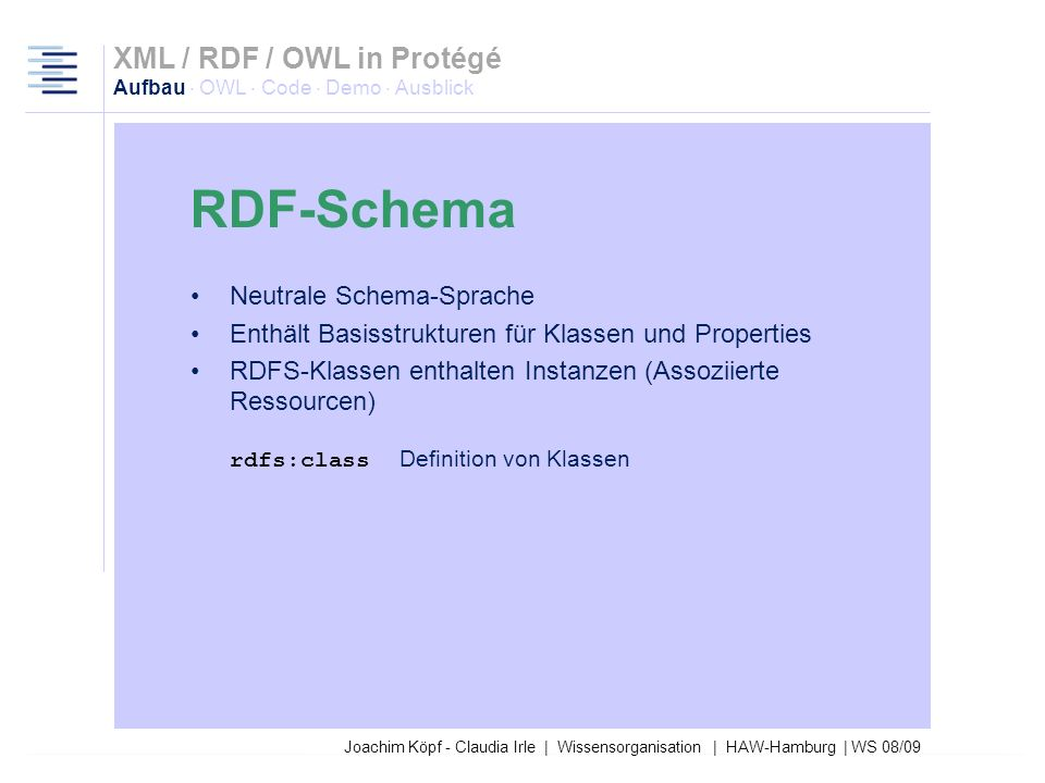Joachim Köpf - Claudia Irle | Wissensorganisation | HAW-Hamburg | WS 08/09 Auch noch nicht ausreichend Keine Beschreibung von Klassen möglich Kein Kon