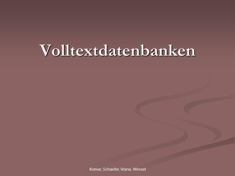 Komar, Schaefer, Vrana, Wessel Volltextdatenbanken