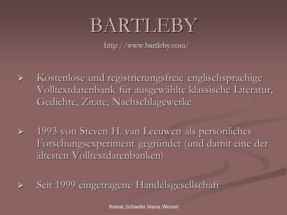 BARTLEBY http://www.bartleby.com/ Kostenlose und registrierungsfreie englischsprachige Volltextdatenbank für ausgewählte klassische Literatur, Gedicht