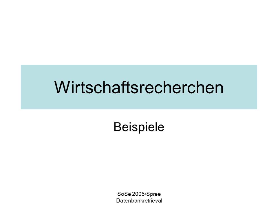 SoSe 2005/Spree Datenbankretrieval Wirtschaftsrecherchen Beispiele
