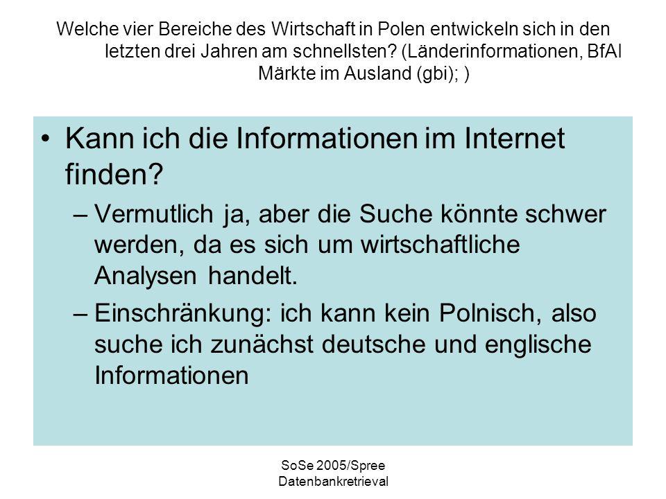 SoSe 2005/Spree Datenbankretrieval Welche vier Bereiche des Wirtschaft in Polen entwickeln sich in den letzten drei Jahren am schnellsten.
