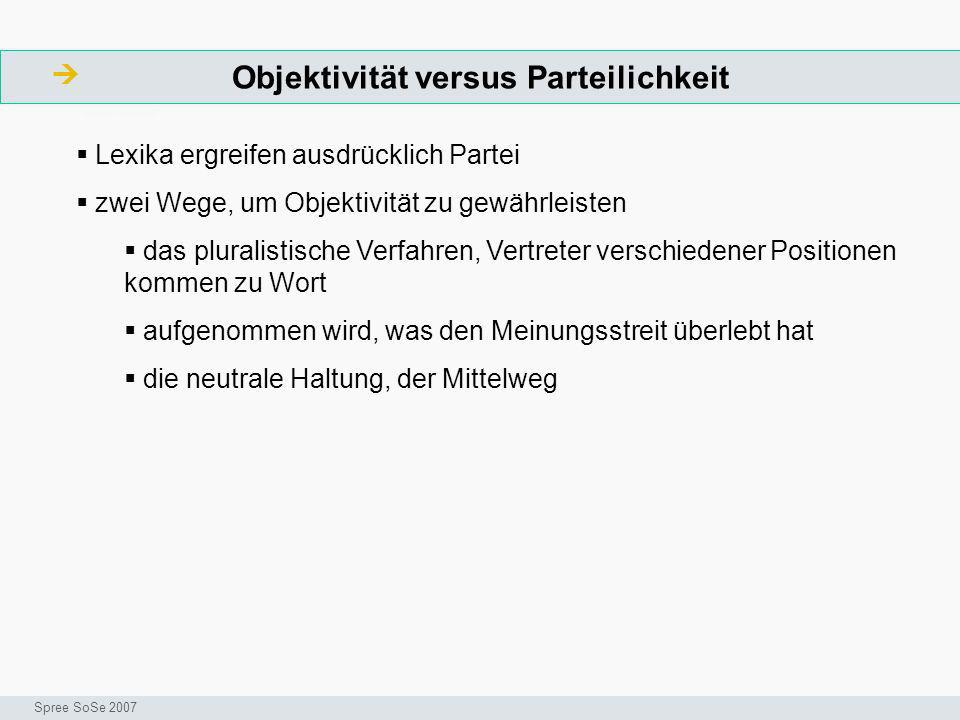 Objektivität versus Parteilichkeit ArbeitsschritteW Seminar I-Prax: Inhaltserschließung visueller Medien, 5.10.2004 Spree SoSe 2007 Lexika ergreifen a