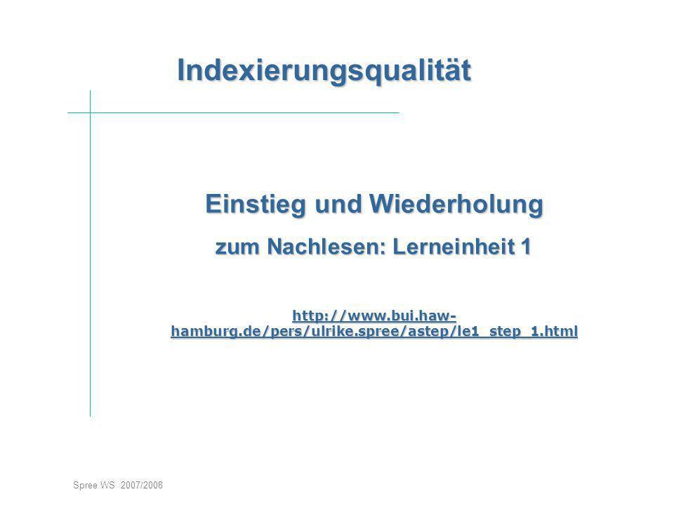 Indexierungsqualität Indexierungsqualität Seminar I-Prax: Inhaltserschließung visueller Medien, 5.10.2004 Spree WS 2007/2008 Zwei Nachweise aus dem Katalog der Deutschen Nationalbibliothek Frankfurt: Welcher Nachweis hat die größere Indexierungstiefe.