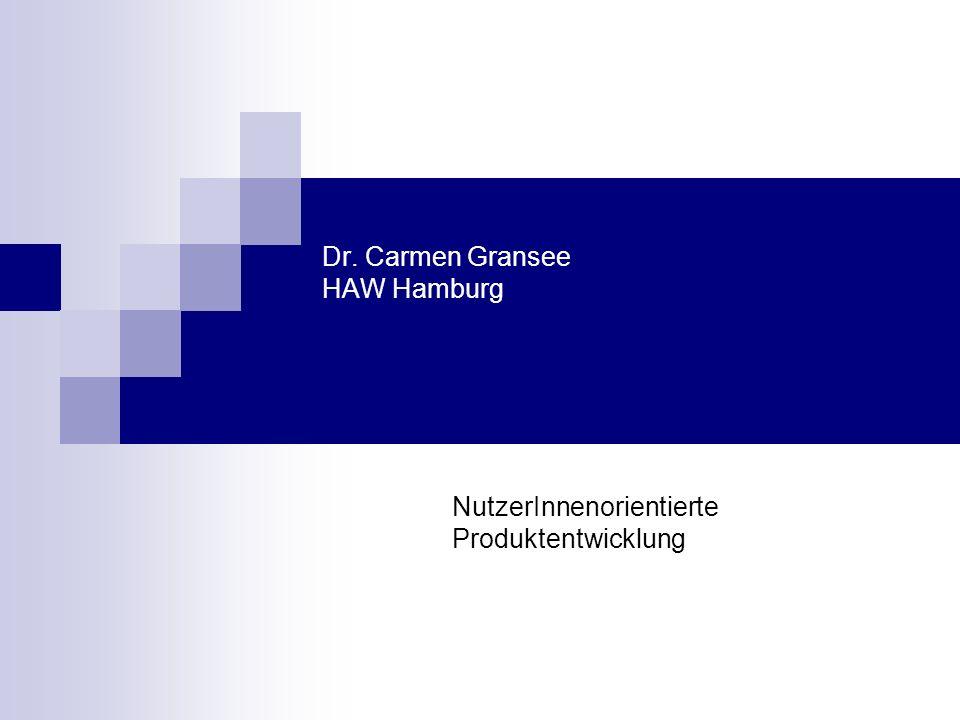 Dr. Carmen Gransee HAW Hamburg NutzerInnenorientierte Produktentwicklung