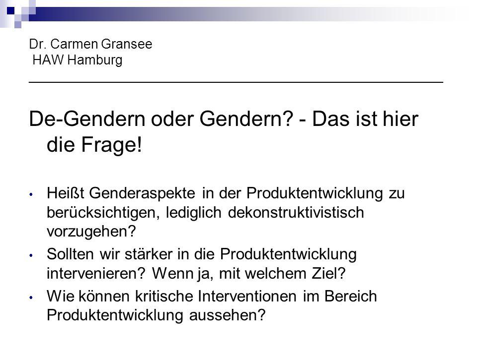 Dr. Carmen Gransee HAW Hamburg ________________________________________________________ De-Gendern oder Gendern? - Das ist hier die Frage! Heißt Gende