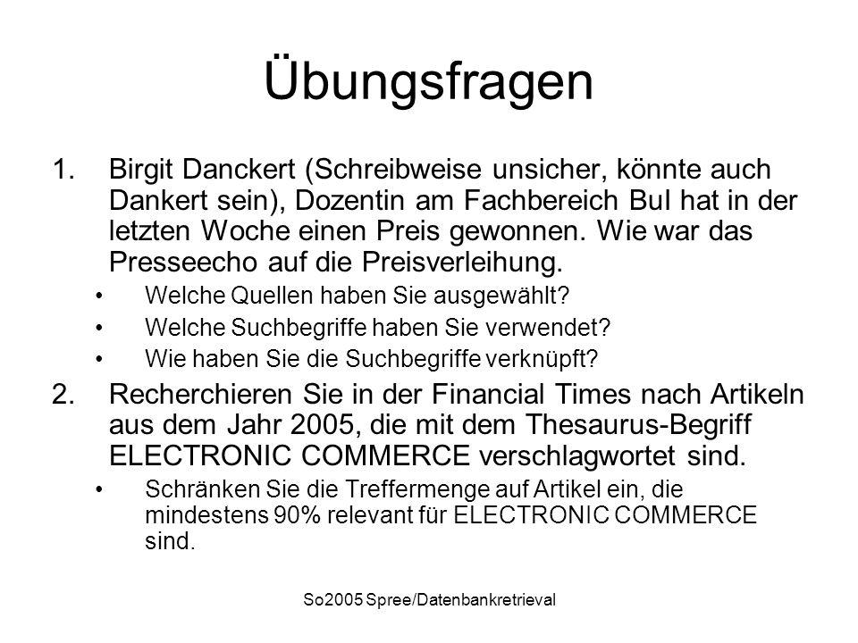 So2005 Spree/Datenbankretrieval Übungsfragen 1.Birgit Danckert (Schreibweise unsicher, könnte auch Dankert sein), Dozentin am Fachbereich BuI hat in d