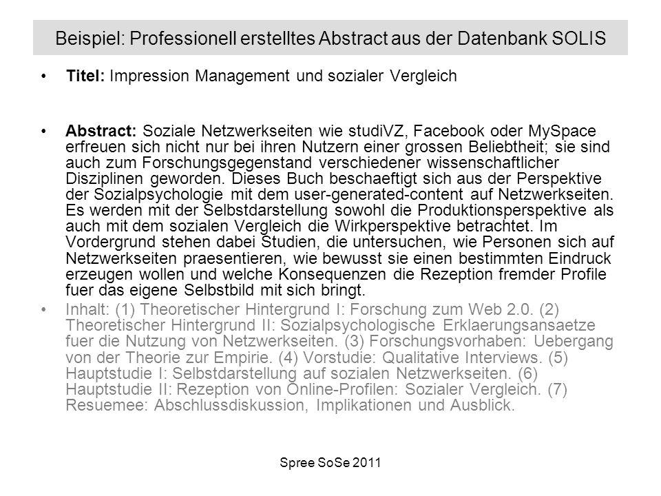 Spree SoSe 2011 Beispiel: Professionell erstelltes Abstract aus der Datenbank SOLIS Titel: Impression Management und sozialer Vergleich Abstract: Sozi